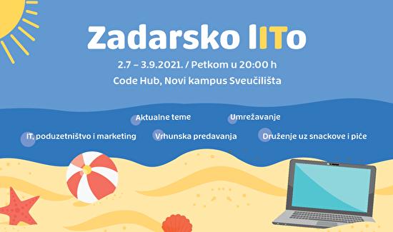 """""""Zadarsko LITo"""" kombinira učenje i druženje - pridružite nam se na seriji inspirativnih predavanja iz područja IT-a, poduzetništva i marketinga"""